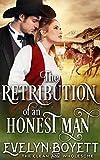 The Retribution Of An Honest Man: A Western