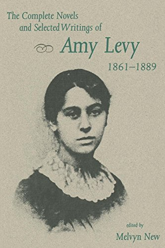 The Complete Novels and Selected Writings of Amy Levy, 1861?1889
