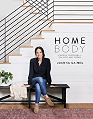 In Homebody: A Guide to Creating Spaces You Never Want to Leave, Joanna Gaines walks you through how to create a home that reflects the personalities and stories of the people who live there. Using examples from her own f...