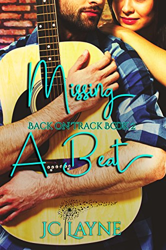 Missing a Beat: Book Two of the Back on Track Series by [Layne, JC]