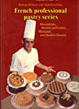 The Professional French Pastry Series Vol. 1 : Doughs, Batters, and Meringues, Bilheux, Roland and Escoffier, Alain, 0442205651