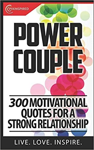 Power Couple 60 Motivational Quotes For A Strong Relationship Custom Quotes About Strong Relationship