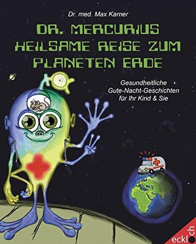 Dr Mercurius Heilsame Reise Zum Planeten Erde