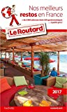 img - for Guide du Routard Nos meilleurs restos en France 2017: + de 2 000 adresses dont 380 gastronomiques...   petits prix book / textbook / text book