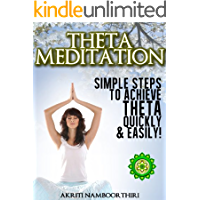 Theta Meditation - Simple Steps to Achieving Theta Healing Quickly and Easily