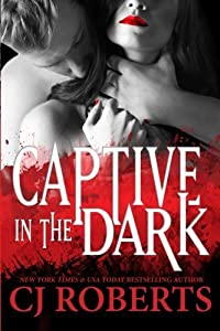 Captive in the Dark (Platinum Edition) (Dark Duet) (Volume 1) by CJ Roberts (2014-10-28)