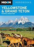 Moon Yellowstone and Grand Teton: Including Jackson Hole (Moon Handbooks)