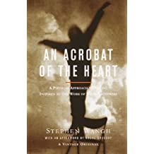 An Acrobat of the Heart: A Physical Approach to Acting Inspired by the Work of Jerzy Grotowski
