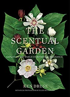 Book Cover: The Scentual Garden: Exploring the World of Botanical Fragrance