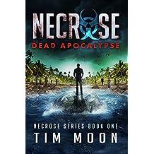 Dead Apocalypse: Necrose Series Book One