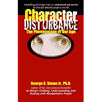 Character Disturbance: the phenomenon of our age (English Edition)