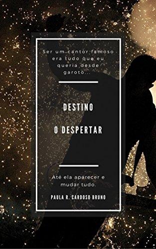 Destino: O Despertar (ROMANCE versão ADULTO 18+) (Série Destino)