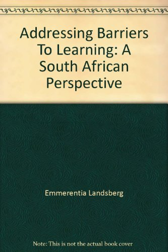 - Addressing Barriers To Learning: A South African Perspective
