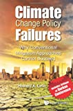 Climate Change Policy Failures, Howard A. Latin, 981435564X