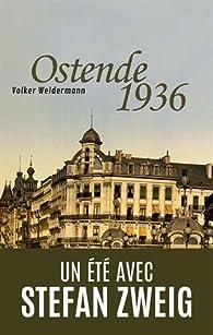 Ostende 1936 - Un été avec Stefan Zweig par Volker Weidermann