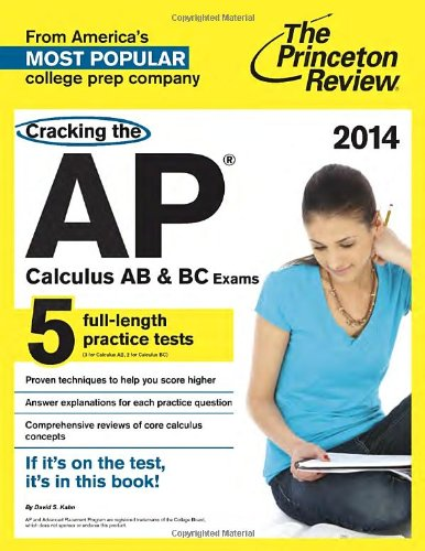 Cracking the AP Calculus AB & BC Exams, 2014 Edition (College Test Preparation)