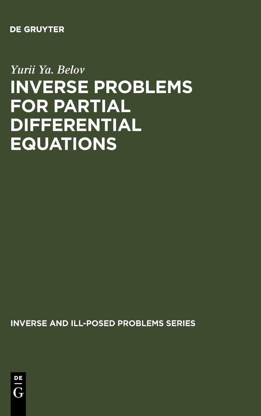 Inverse Problems for Partial Differential Equations (Inverse and Ill-Posed Problems) (Inverse and Ill-Posed Problems Series) PDF