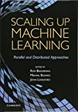 img - for Scaling up Machine Learning: Parallel and Distributed Approaches book / textbook / text book