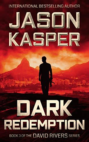 Dark Redemption: An Action Thriller Novel (David Rivers Book 3) (The David Rivers Series)
