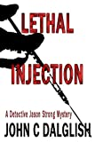 LETHAL INJECTION (Clean Suspense) (Detective Jason Strong Book 8)