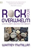 Rock Your Overwhelm: Live in Clarity, Balance and Freedom