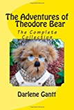 The Adventures of Theodore Bear, Darlene Gantt, 1494436930