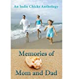 img - for [ Memories of Mom and Dad: An Indie Chicks Anthology by Shireman, Cheryl ( Author ) May-2012 Paperback ] book / textbook / text book