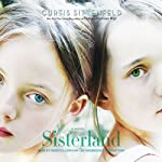 Sisterland: A Novel   Curtis Sittenfeld