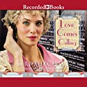 Love Comes Calling Audiobook by Siri Mitchell Narrated by Morgan Hallett