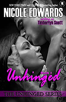Unhinged (Unhinged Trilogy Book 1) by [Edwards, Nicole, Scott, Timberlyn]