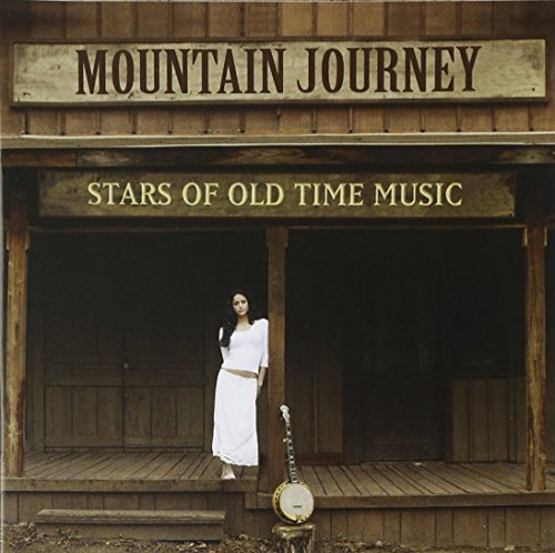 - Mountain Journey: Stars Of Old Time Music