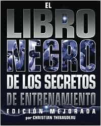 El Libro Negro de los Secretos de Entrenamiento: Edicion