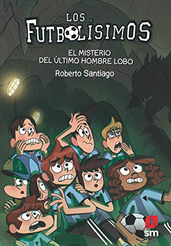 LF16. El misterio del último hombre lobo (Los Futbolísimos) por Roberto Santiago