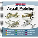 Aircraft Modelling: A Detailed Guide to Building & Finishing 1/72 Scale Aircraft (Airframe Workbench Guide)