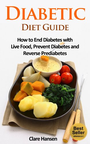 Diabetic diet guide how to end diabetes with live food prevent diabetes and reverse prediabetes diabetic diet diabetes diabetes diet diabetic diabetic diet guide how to end diabetes with live food prevent diabetes and reverse forumfinder Gallery