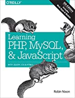 Learning PHP, MySQL & JavaScript: With jQuery, CSS & HTML5, 5th Edition Front Cover