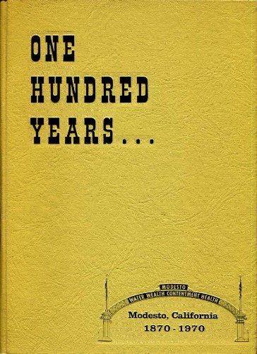 One Hundred Years: Modesto, California, 1870-1970