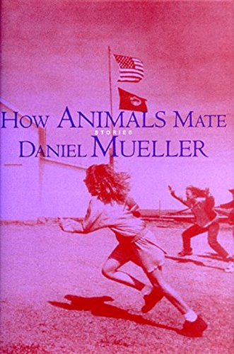 How Animals Mate: Stories;Sewanee Writers' Series -