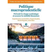 Politique macroprudentielle: Prévenir le risque systémique et assurer la stabilité financière (ECO GESTION) (French Edition)