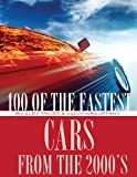 100 of the Fastest Cars from The 2000s, Alex Trost and Vadim Kravetsky, 1492125695