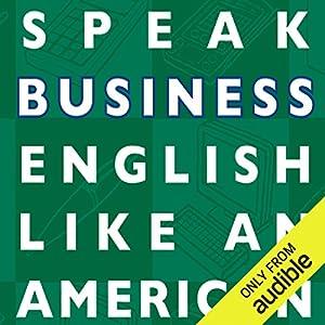 Speak Business English Like an American Hörbuch