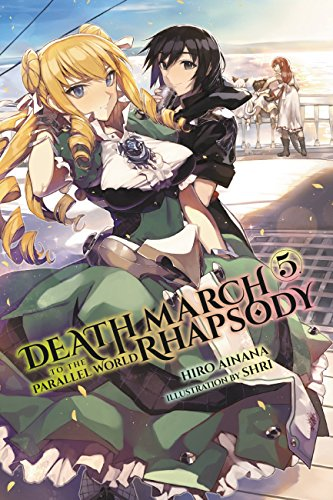 Death March to the Parallel World Rhapsody, Vol. 5 (light novel) (Death March to the Parallel World Rhapsody (light -