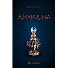 A Marquesa: Série Damas Perfeitas - Livro 1 (Portuguese Edition)