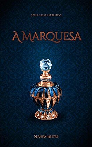 A Marquesa - Nahra Mestre | Resenha