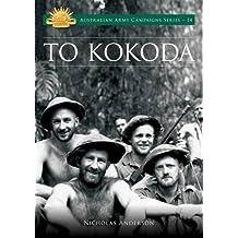 To Kokoda (Australian Army Campaigns Series)