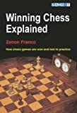 Winning Chess Explained, Zenon Franco, 1904600468