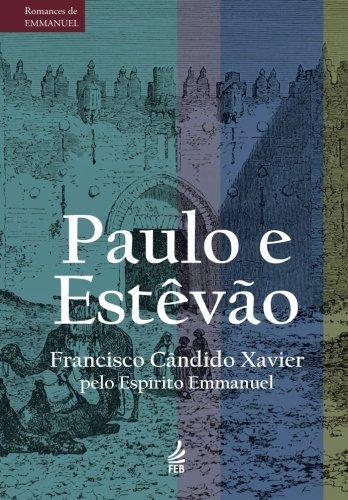 Paulo e Estevão - Coleção Romances de Emmanuel