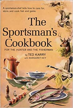 for the hunter and the fisherman, : Ted Karry: Amazon.com: Books