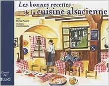 Les bonnes recettes de la cuisine alsacienne kristel - Recettes cuisine alsacienne traditionnelle ...