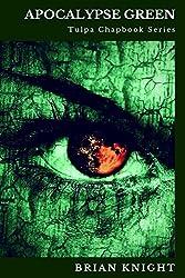 Apocalypse Green: Tulpa Chapbook Series